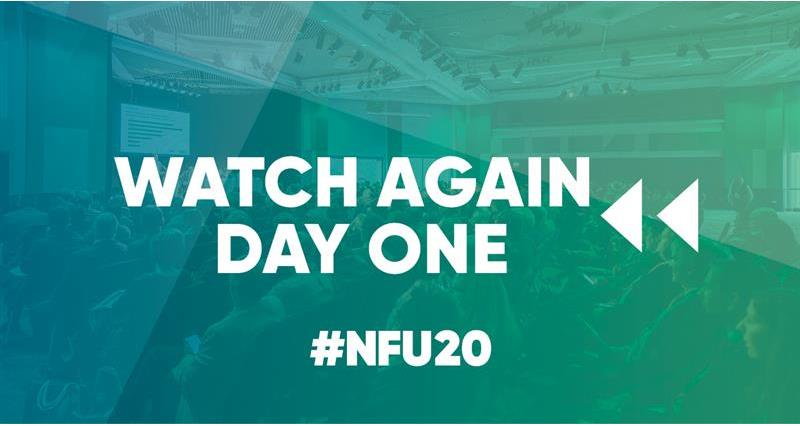 NFU20: Watch again - day one at NFU Conference 2020
