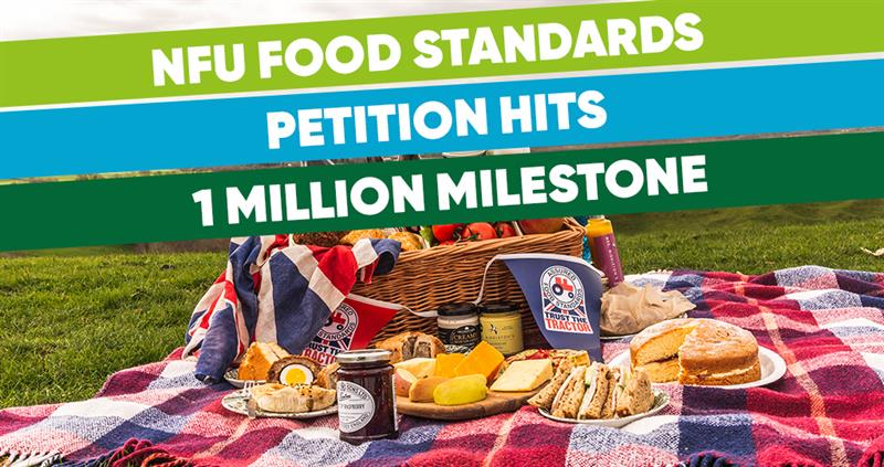 NFU food standards petition hits one million signatures