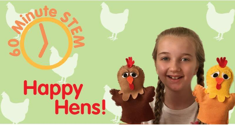 60 Minute STEM: happy hens!